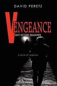NEW Vengeance   Out of the Shadows by David Peretz