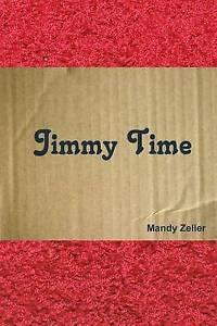 Jimmy Time by Zeller, Mandy -Paperback