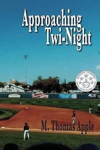Approaching Twi-Night by Apple, M. Thomas -Paperback