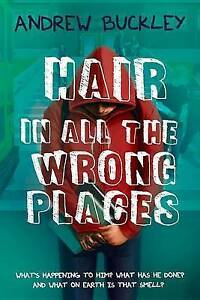 Hair in All the Wrong Places by Buckley, Andrew -Paperback