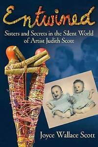 Entwined Sisters Secrets in Silent World Artist Judit by Scott Joyce Wallace