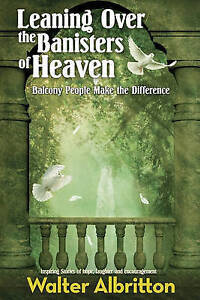 NEW Leaning Over the Banisters of Heaven: Balcony People Make the Difference
