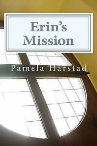 Erin's Mission by Harstad, Pamela -Paperback