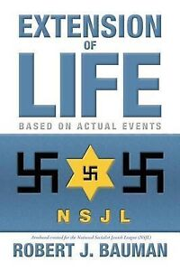 NEW Extension of Life by Robert J Bauman
