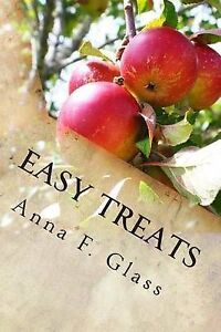 Easy Treats: Recipes from a Country Kitchen by Glass, Mrs Anna F. -Paperback