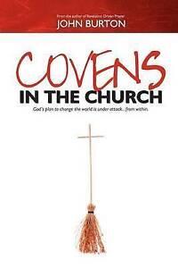 Covens in Church God's Plan Change World Is Under Att by Burton John -Paperback
