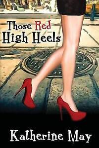 Those Red High Heels by May, Katherine -Paperback
