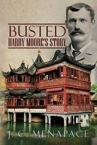 Busted - Harry Moore's Story by Menapace, J. C. -Paperback