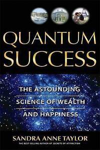 Quantum-Success-The-Astounding-Science-of-Wealth-and-Happiness-by-Sandra-Anne-T