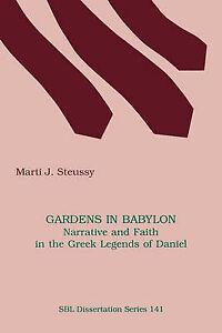 Gardens in Babylon Narrative Faith in Greek Legends D by Steussy Marti J