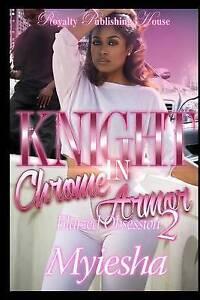 Knight in Chrome Armor 2 by Myiesha -Paperback