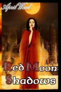 Red Moon Shadows by Wood, April -Paperback