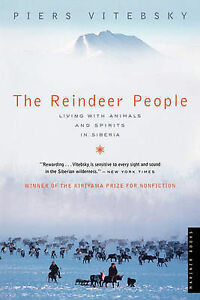 The Reindeer People: Living with Animals and Spirits in Siberia by Piers...