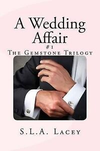A Wedding Affair by Lacey, S. L. a. -Paperback