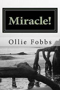 Miracle!: Fiction, Surrounding the Spirit of God Fobbs Jr, Dr Ollie B.