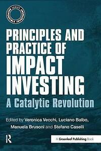 Principles and Practice of Impact Investing A Catalytic Revolution Responsible - Leicester, United Kingdom - Principles and Practice of Impact Investing A Catalytic Revolution Responsible - Leicester, United Kingdom