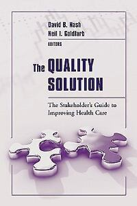 The-Quality-Solution-The-Stakeholders-Guide-to-Improving-Health-Care-by
