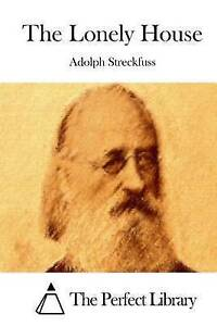 The Lonely House by Streckfuss, Adolph -Paperback