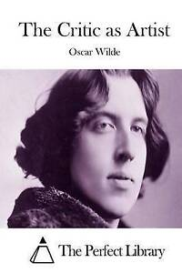 The Critic as Artist by Wilde, Oscar -Paperback