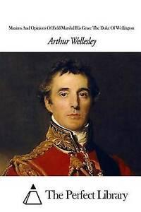 Maxims-Opinions-Field-Marshal-His-Grace-Duke-Wellin-by-Wellesley-Arthur