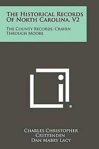 The Historical Records of North Carolina, V2: The County Records, 9781258303822