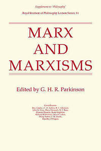 Marx and Marxisms (Royal Institute of Philosophy Supplements) by Parkinson, G.H