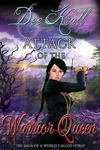 Attack of the Warrior Queen: The Saga of a World Called Htrae by Krull, Dee