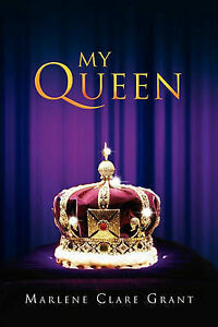 My Queen by Grant, Marlene Clare