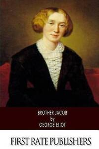 Brother Jacob by Eliot, George 9781502357465 -Paperback