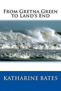From Gretna Green to Land's End Bates, Katharine Lee -Paperback