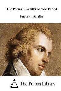 The Poems of Schiller Second Period by Schiller, Friedrich -Paperback