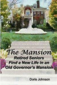 NEW The Mansion: Retired Seniors Find a New Life in an Old Governor's Mansion