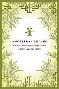 Ancestral Leaves – A Family Journey Through Chinese History, Joseph Esheri