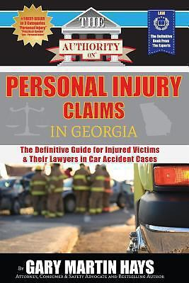The Authority on Personal Injury Claims : The Definitive Guide for Injured... 1