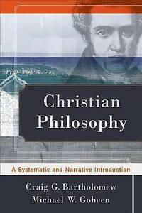 Bartholomew, Craig G./ Gohe...-Christian Philosophy  BOOK NEW