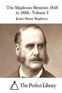 The Mapleson Memoirs 1848 to 1888 - Volume I -Paperback