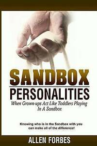 Sandbox Personalities: When Grown-Ups Behave Like Toddlers Playin by Forbes, All
