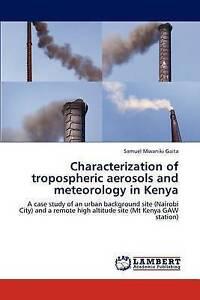 Characterization of tropospheric aerosols and meteorology in Kenya: A case study