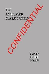 The Annotated Claire Daniels by Teague, Gypsey Elaine -Paperback