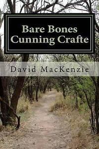 NEW Bare Bones Cunning Crafte: An Arcanus Chapter Book by Mr David G. MacKenzie