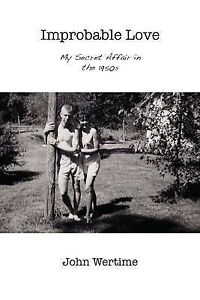 Improbable Love: My Secret Affair in the 1950s by