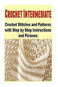 Crochet Stitches Step By Step : Crochet-Intermediate-Crochet-Stitches-Patterns-Step-by-by-Toledo ...
