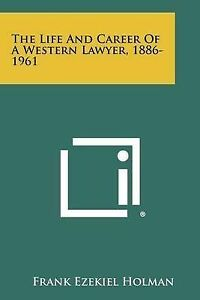 The Life and Career of a Western Lawyer, 1886-1961 9781258477080 -Paperback