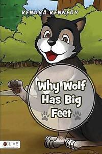 Why Wolf Has Big Feet By Kennedy, Kendra 9781680978490 -Paperback
