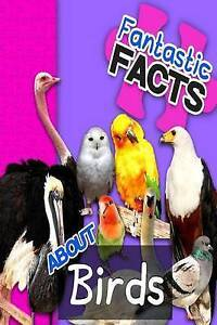 Fantastic Facts about Birds: Illustrated Fun Learning for Kids by 9781517067649