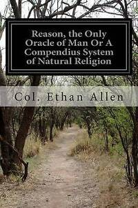NEW Reason, the Only Oracle of Man Or A Compendius System of Natural Religion
