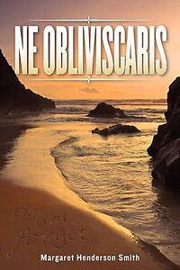 NE OBLIVISCARIS - BY MARGARET HENDERSON SMITH - 2009 P/B EDITION