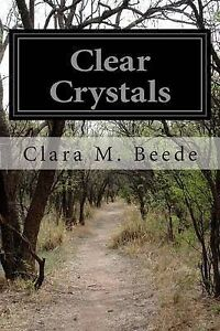 Clear Crystals by Beede, Clara M. -Paperback