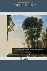 Studies of Trees by by Joshua Levison, Jacob -Paperback