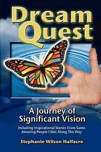 Dreamquest: A Journey of Significant Vision by Halfacre, Stephanie Wilson
